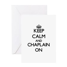 Keep Calm and Chaplain ON Greeting Cards