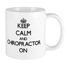 Keep Calm and Chiropractor ON Mugs