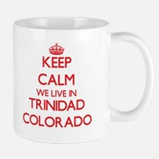 Keep calm we live in Trinidad Colorado Mugs