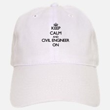 Keep Calm and Civil Engineer ON Baseball Baseball Cap