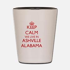 Keep calm we live in Ashville Alabama Shot Glass