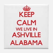 Keep calm we live in Ashville Alabama Tile Coaster