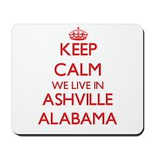 Keep calm we live in Ashville Alabama Mousepad