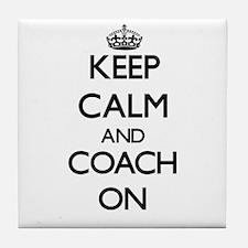 Keep Calm and Coach ON Tile Coaster