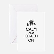 Keep Calm and Coach ON Greeting Cards