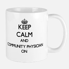 Keep Calm and Community Physician ON Mugs