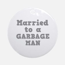 Married to a Garbage Man Ornament (Round)