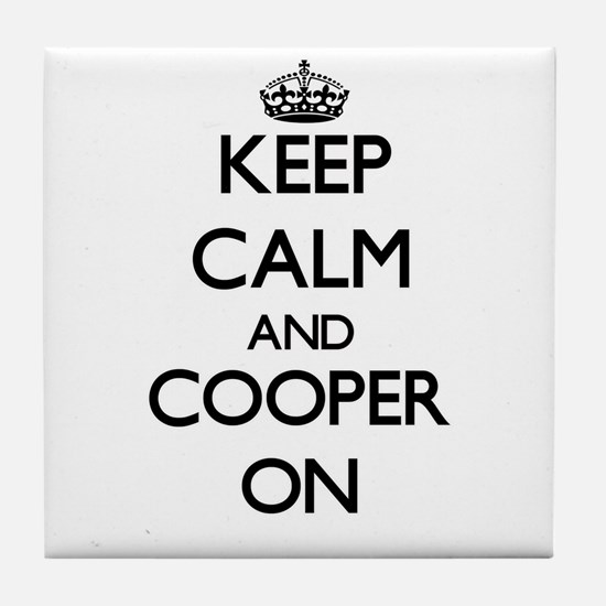 Keep Calm and Cooper ON Tile Coaster