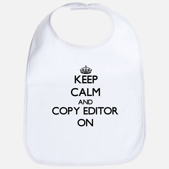 Keep Calm and Copy Editor ON Bib