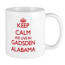 Keep calm we live in Gadsden Alabama Mugs