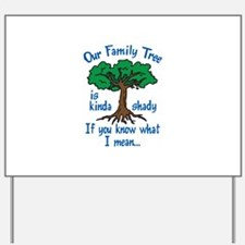 FAMILY TREE IS SHADY Yard Sign