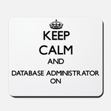 Keep Calm and Database Administrator ON Mousepad