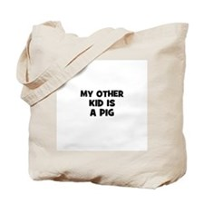 my other kid is a pig Tote Bag