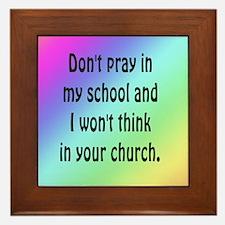 Don't Pray in my School Framed Tile