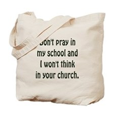 Don't Pray in my School Tote Bag