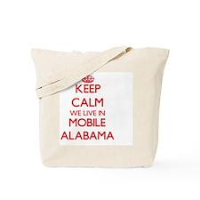 Keep calm we live in Mobile Alabama Tote Bag