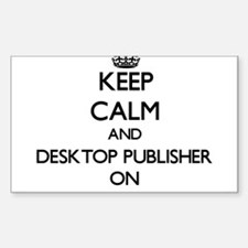 Keep Calm and Desktop Publisher ON Decal