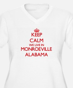 Keep calm we live in Monroeville Plus Size T-Shirt