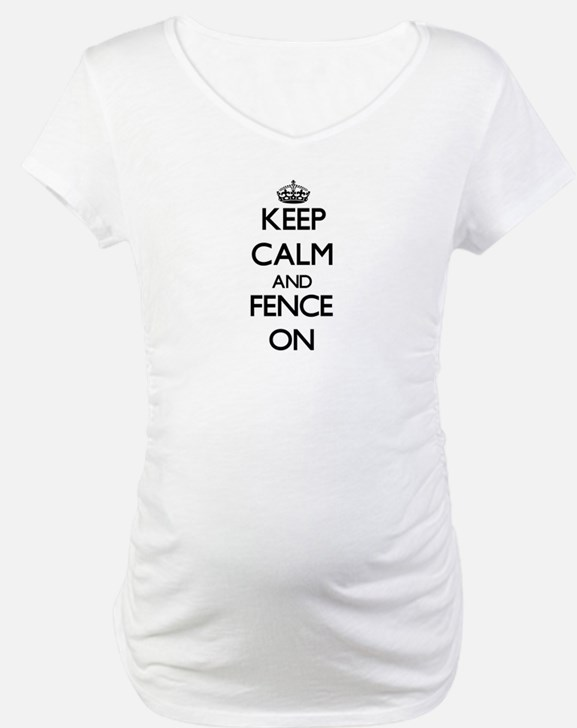 Keep Calm and Fence ON Shirt