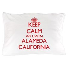 Keep calm we live in Alameda Californi Pillow Case