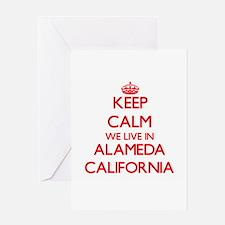 Keep calm we live in Alameda Califo Greeting Cards