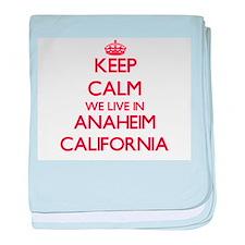 Keep calm we live in Anaheim Californ baby blanket