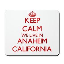 Keep calm we live in Anaheim California Mousepad