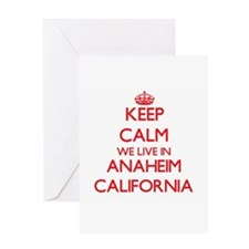 Keep calm we live in Anaheim Califo Greeting Cards