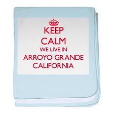 Keep calm we live in Arroyo Grande Ca baby blanket