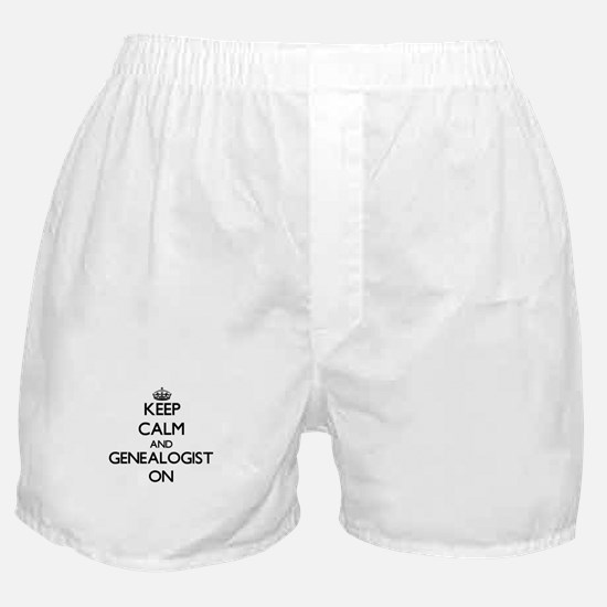Keep Calm and Genealogist ON Boxer Shorts