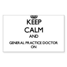 Keep Calm and General Practice Doctor ON Decal