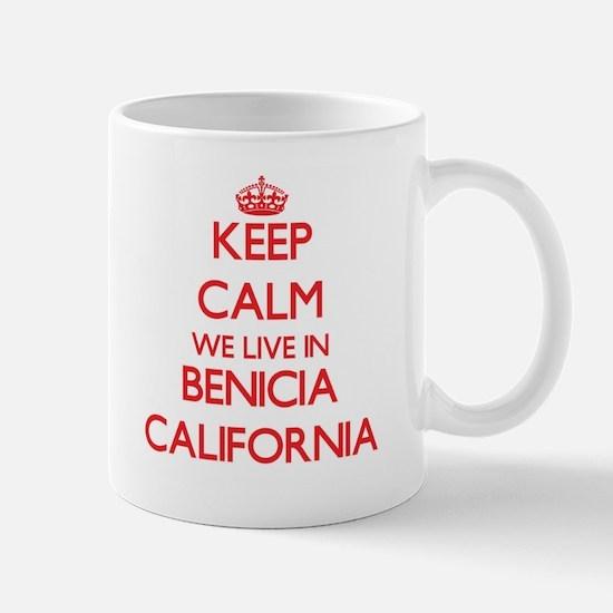 Keep calm we live in Benicia California Mugs