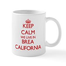 Keep calm we live in Brea California Mugs