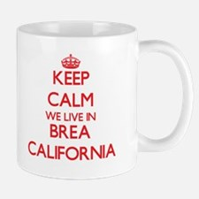 Keep calm we live in Brea California Mugs