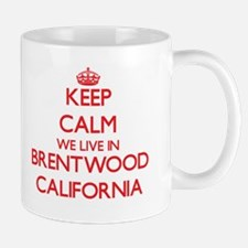 Keep calm we live in Brentwood California Mugs
