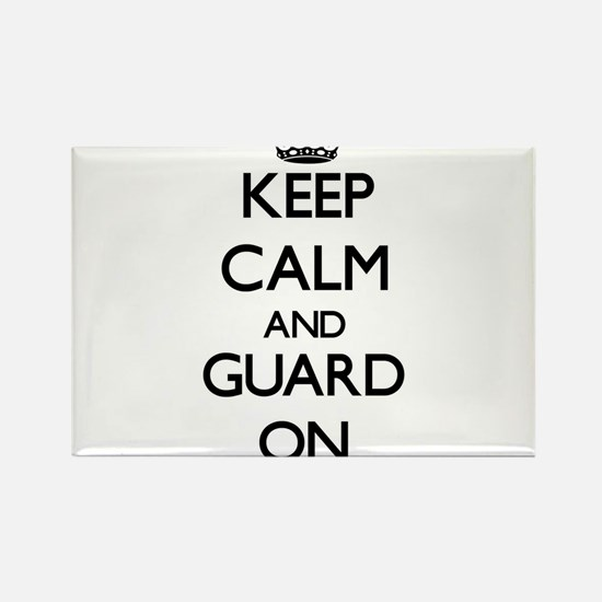 Keep Calm and Guard ON Magnets