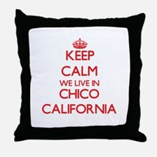 Keep calm we live in Chico California Throw Pillow