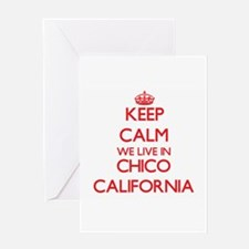 Keep calm we live in Chico Californ Greeting Cards