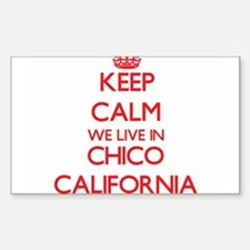 Keep calm we live in Chico California Decal