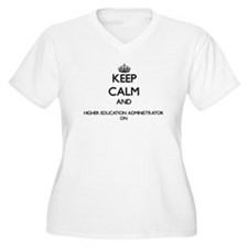 Keep Calm and Higher Education A Plus Size T-Shirt
