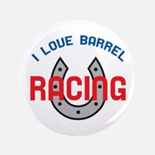 "LOVE BARREL RACING 3.5"" Button"
