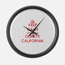 Keep calm we live in Duarte Calif Large Wall Clock