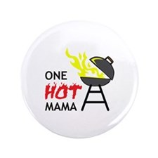 """ONE HOT MAMA 3.5"""" Button"""