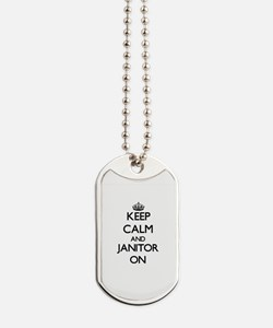 Keep Calm and Janitor ON Dog Tags