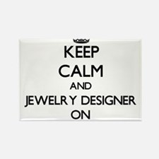 Keep Calm and Jewelry Designer ON Magnets
