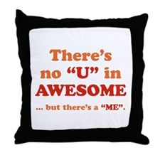There's No U In AWESOME Throw Pillow