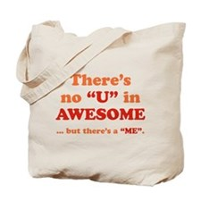 There's No U In AWESOME Tote Bag