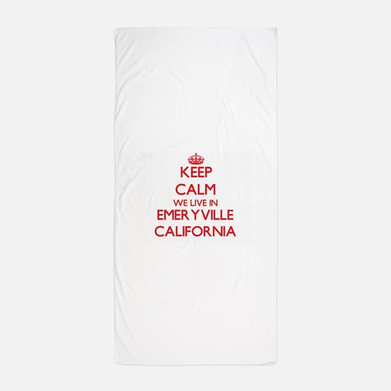 Keep calm we live in Emeryville Califo Beach Towel