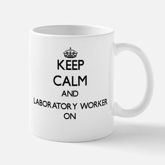 Keep Calm and Laboratory Worker ON Mugs
