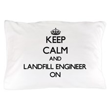 Keep Calm and Landfill Engineer ON Pillow Case